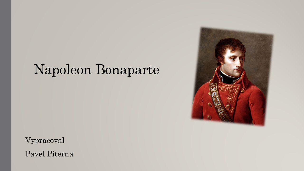 Napoleon Bonaparte Vypracoval Pavel Piterna