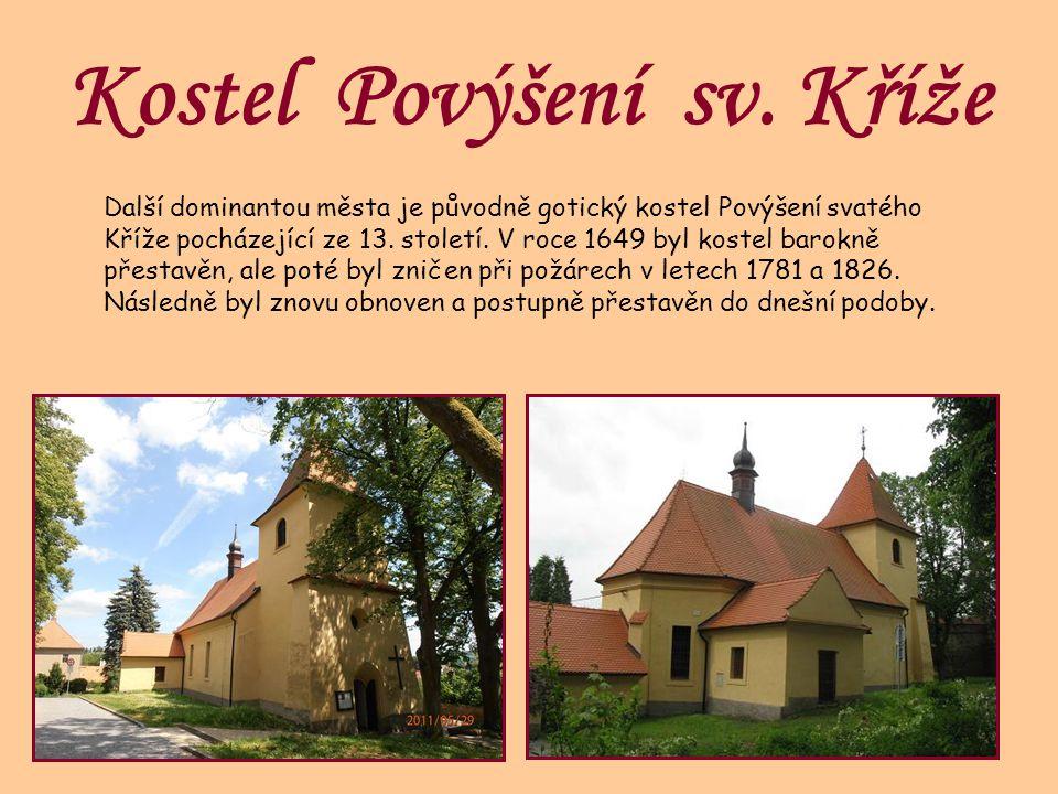 Kostel Povýšení sv. Kříže Další dominantou města je původně gotický kostel Povýšení svatého Kříže pocházející ze 13. století. V roce 1649 byl kostel b