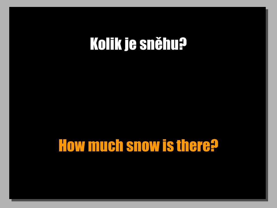 Kolik je sněhu? How much snow is there?