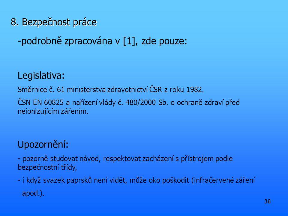 36 8.Bezpečnost práce -podrobně zpracována v [1], zde pouze: Legislativa: Směrnice č.