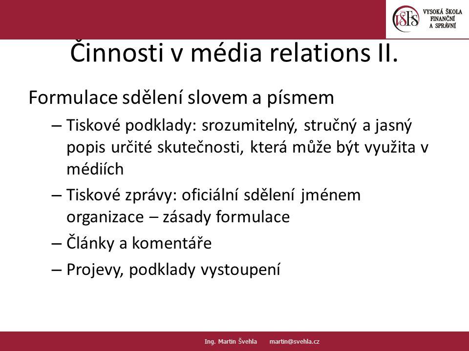 Činnosti v média relations II. Formulace sdělení slovem a písmem – Tiskové podklady: srozumitelný, stručný a jasný popis určité skutečnosti, která můž