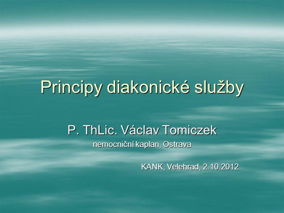 Principy diakonické služby P.ThLic.