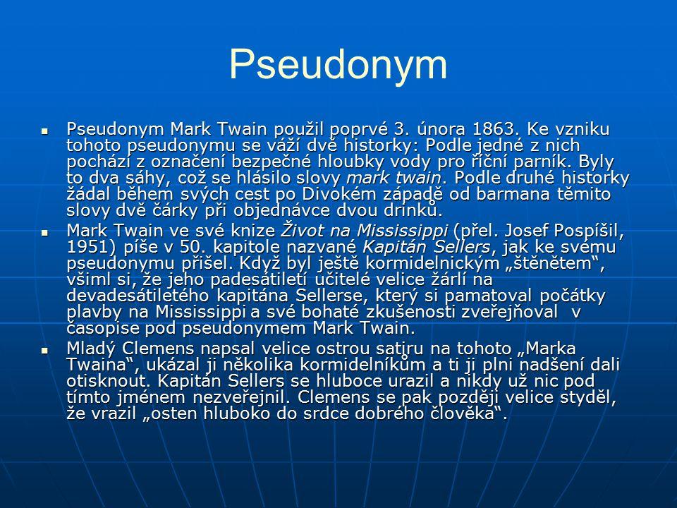 Pseudonym Pseudonym Mark Twain použil poprvé 3.února 1863.