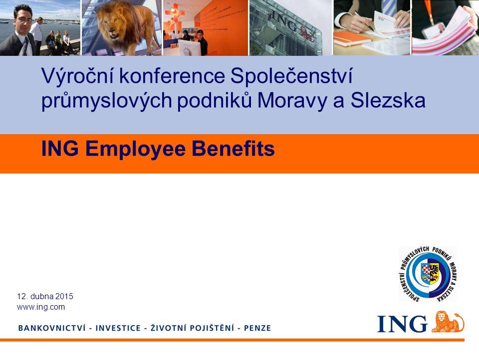 Do not put content on the brand signature area Výroční konference Společenství průmyslových podniků Moravy a Slezska ING Employee Benefits 12. dubna 2