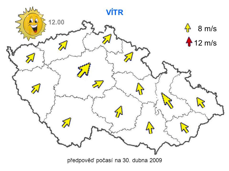 předpověď počasí na 30. dubna 2009 VÍTR 8 m/s 12 m/s 12.00