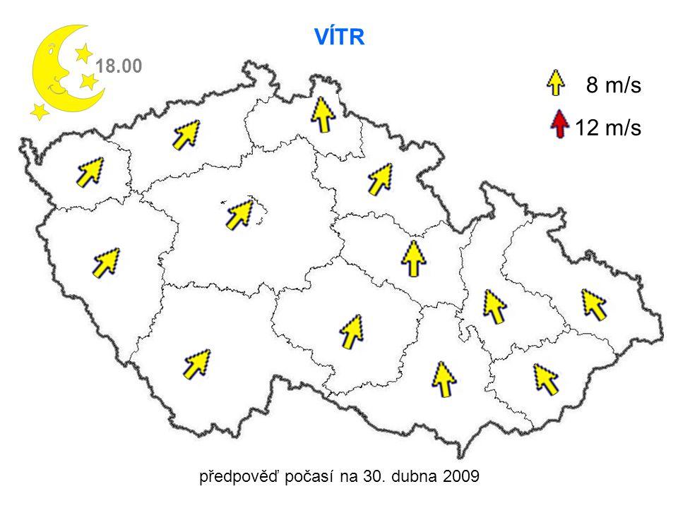předpověď počasí na 30. dubna 2009 VÍTR 18.00 8 m/s 12 m/s