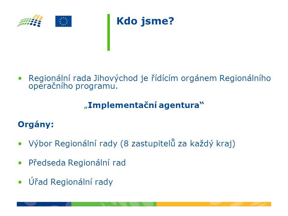 Kdo jsme. Regionální rada Jihovýchod je řídícím orgánem Regionálního operačního programu.