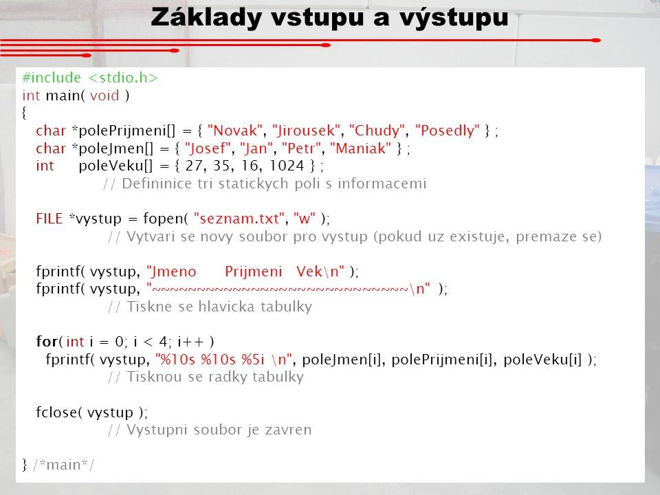 Základy vstupu a výstupu #include int main( void ) { char *polePrijmeni[] = {