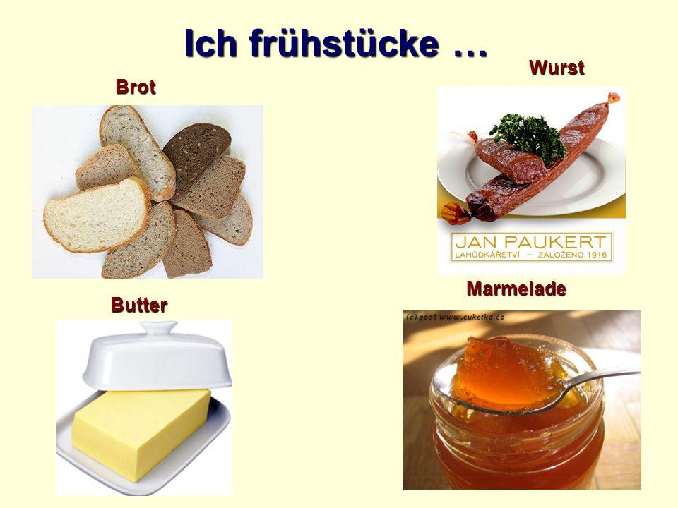 Ich frühstücke … Brot Butter Wurst Marmelade