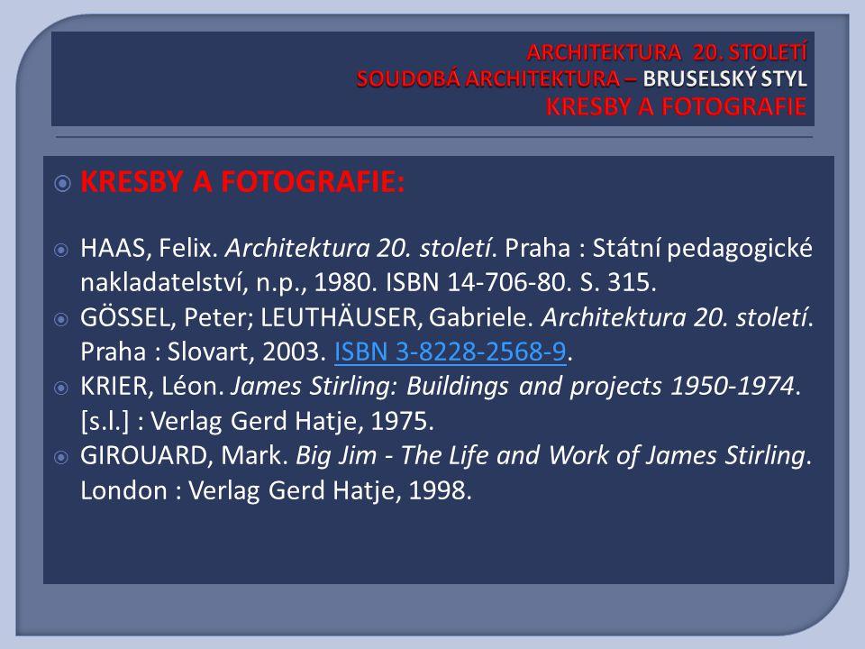  KRESBY A FOTOGRAFIE:  HAAS, Felix. Architektura 20. století. Praha : Státní pedagogické nakladatelství, n.p., 1980. ISBN 14-706-80. S. 315.  GÖSSE