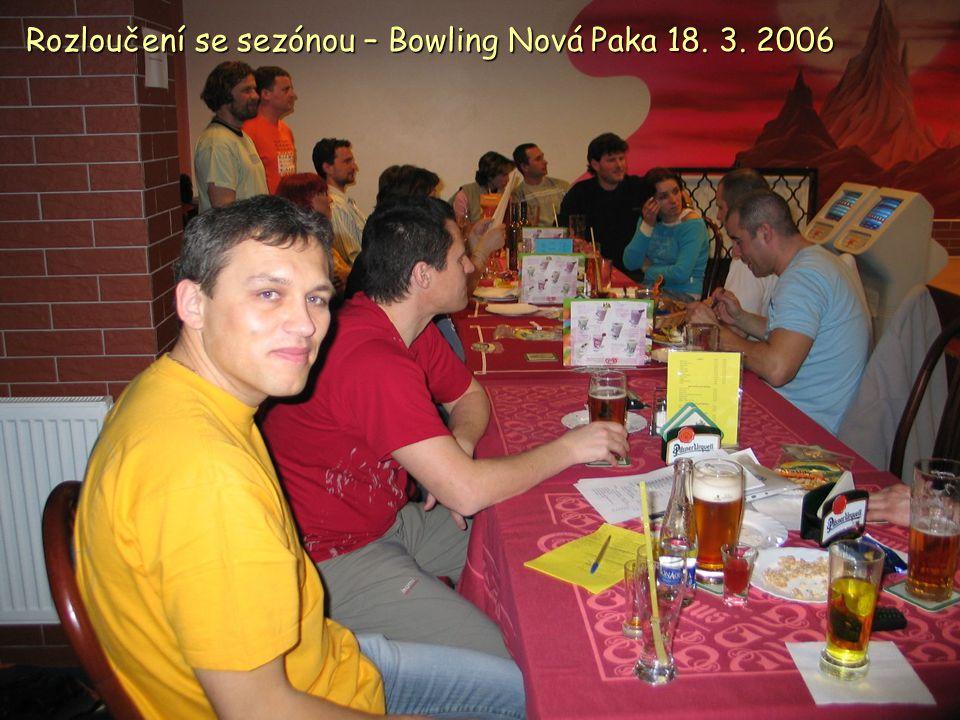 Rozloučení se sezónou – Bowling Nová Paka 18. 3. 2006