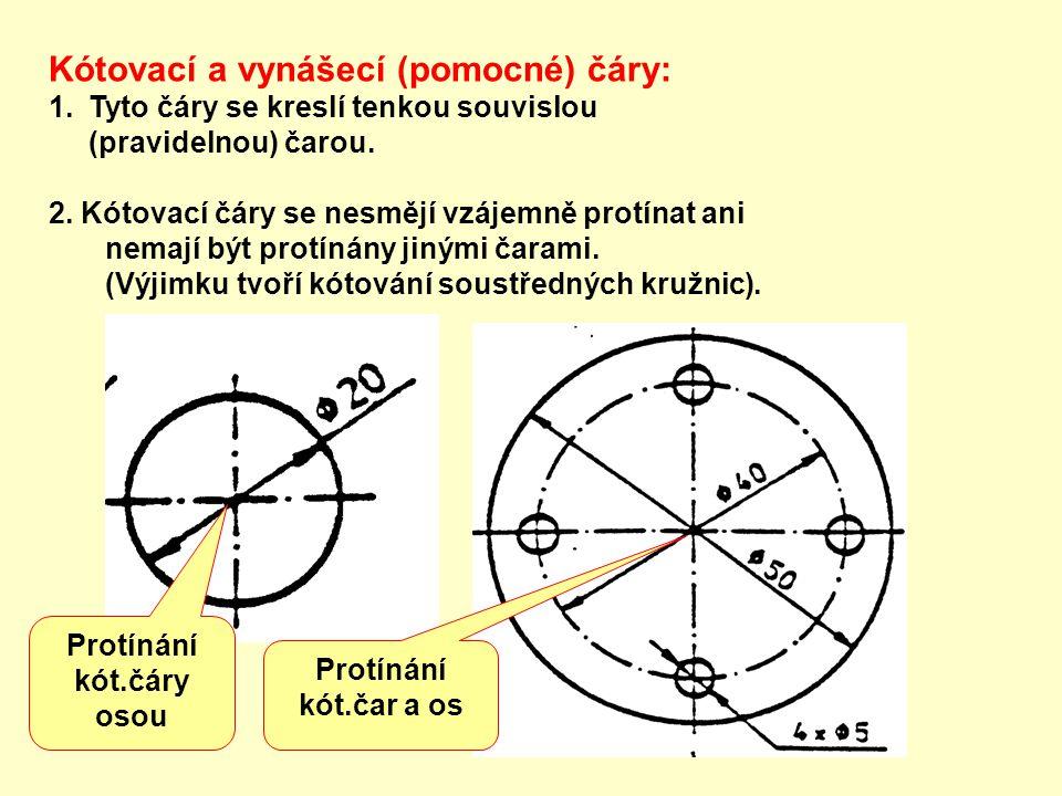 Kótovací a vynášecí (pomocné) čáry: 1.Tyto čáry se kreslí tenkou souvislou (pravidelnou) čarou.