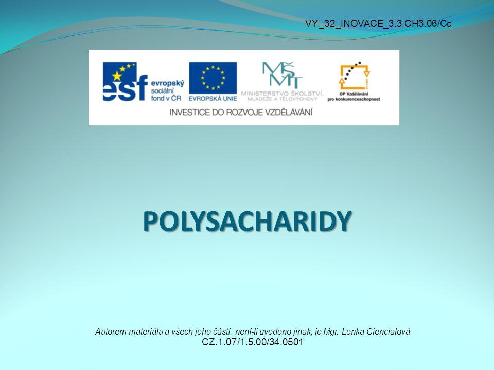 POLYSACHARIDY Autorem materiálu a všech jeho částí, není-li uvedeno jinak, je Mgr.