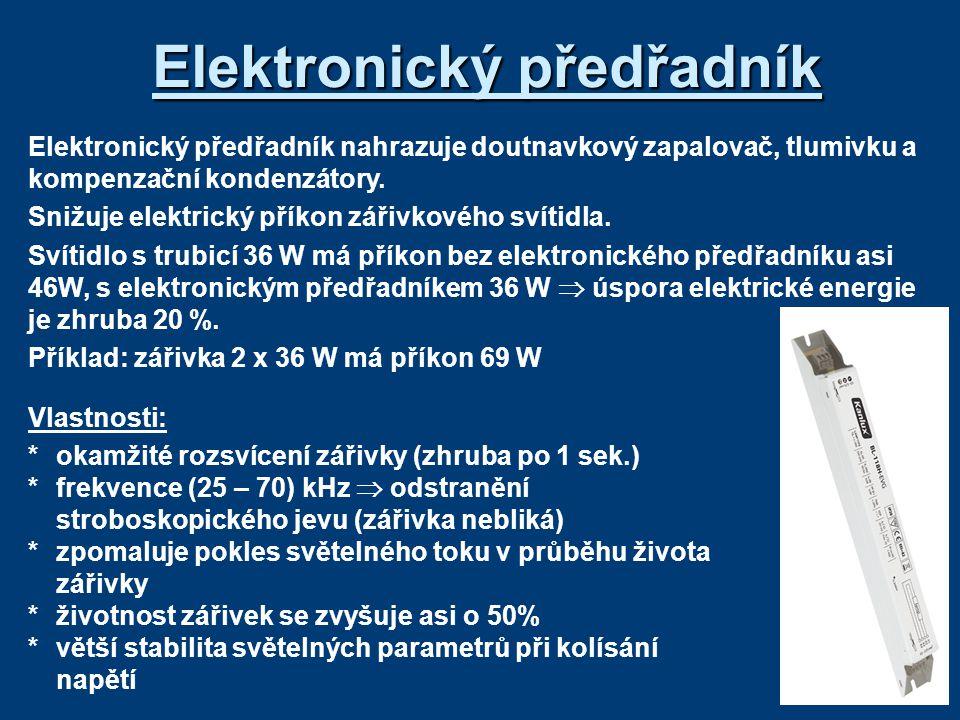 Elektronický předřadník Elektronický předřadník nahrazuje doutnavkový zapalovač, tlumivku a kompenzační kondenzátory. Snižuje elektrický příkon zářivk