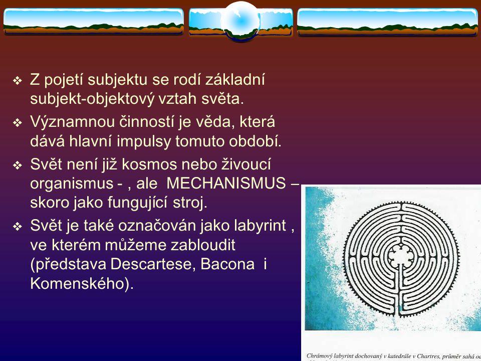  Komenského labyrint – je labyrintem zkomoleného lidství (Patočka)  Odcizené lidství, jemuž vládne královna Marnost, která si ovšem říká moudrost.