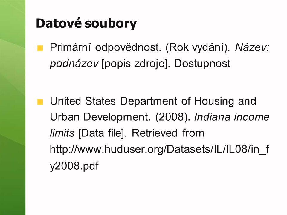 Datové soubory Primární odpovědnost. (Rok vydání). Název: podnázev [popis zdroje]. Dostupnost United States Department of Housing and Urban Developmen