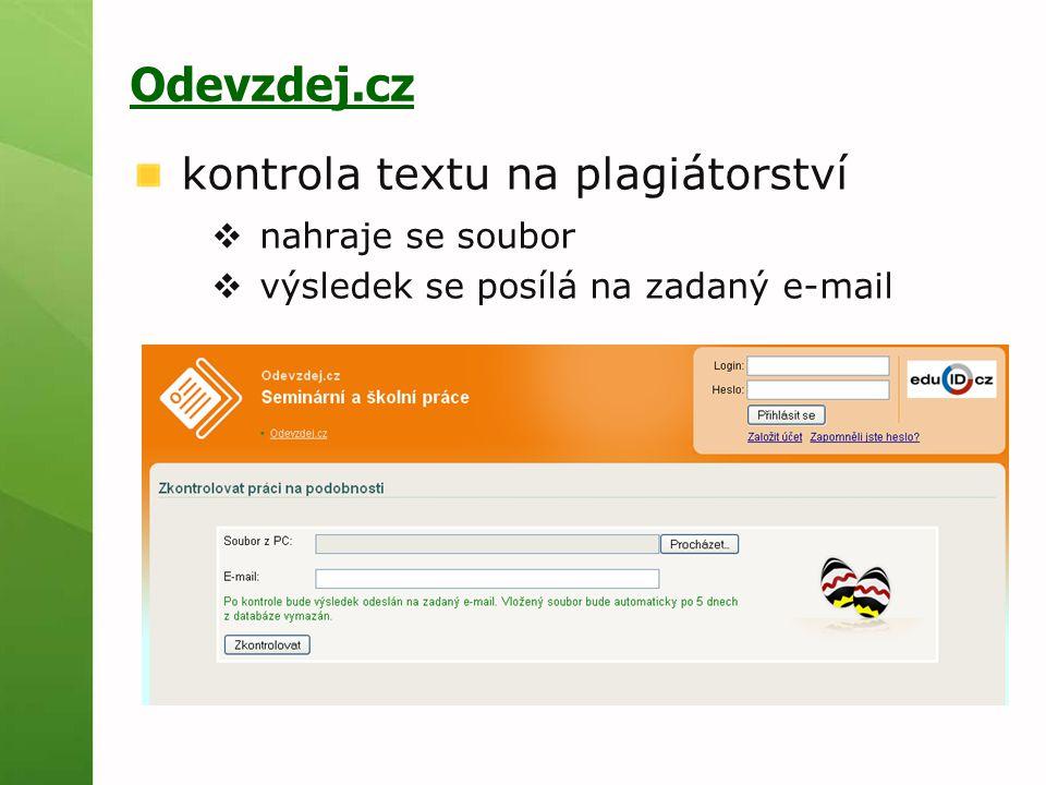 Odevzdej.cz kontrola textu na plagiátorství  nahraje se soubor  výsledek se posílá na zadaný e-mail