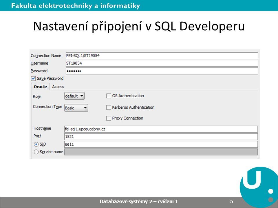 Připojení mimo síť Upce: 1.Přihlašte se na https://vpn.upce.czhttps://vpn.upce.cz 2.Poté můžete využít některou z možností přístupu, např.: – SQL Developer – iSQLplus z WWW prohlížeče Databázové systémy 2 – cvičení 1 6