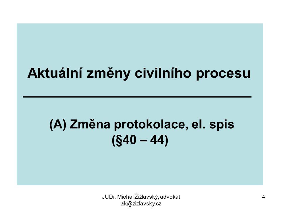 JUDr.Michal Žižlavský, advokát ak@zizlavsky.cz 15 Další změny -adresy pro doručování dle z.