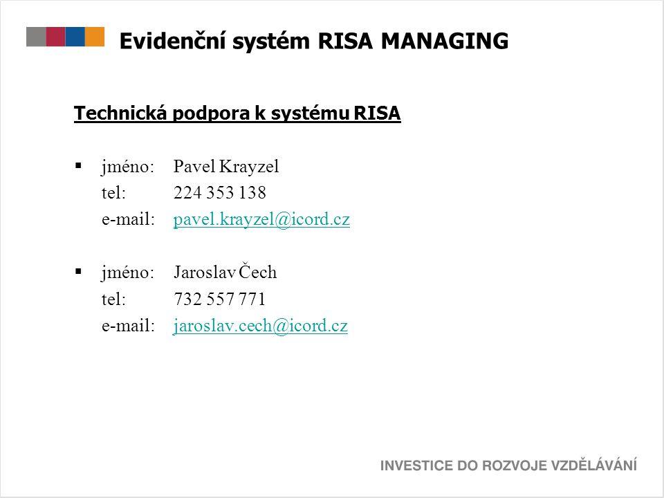 Evidenční systém RISA MANAGING Technická podpora k systému RISA  jméno:Pavel Krayzel tel: 224 353 138 e-mail:pavel.krayzel@icord.czpavel.krayzel@icor