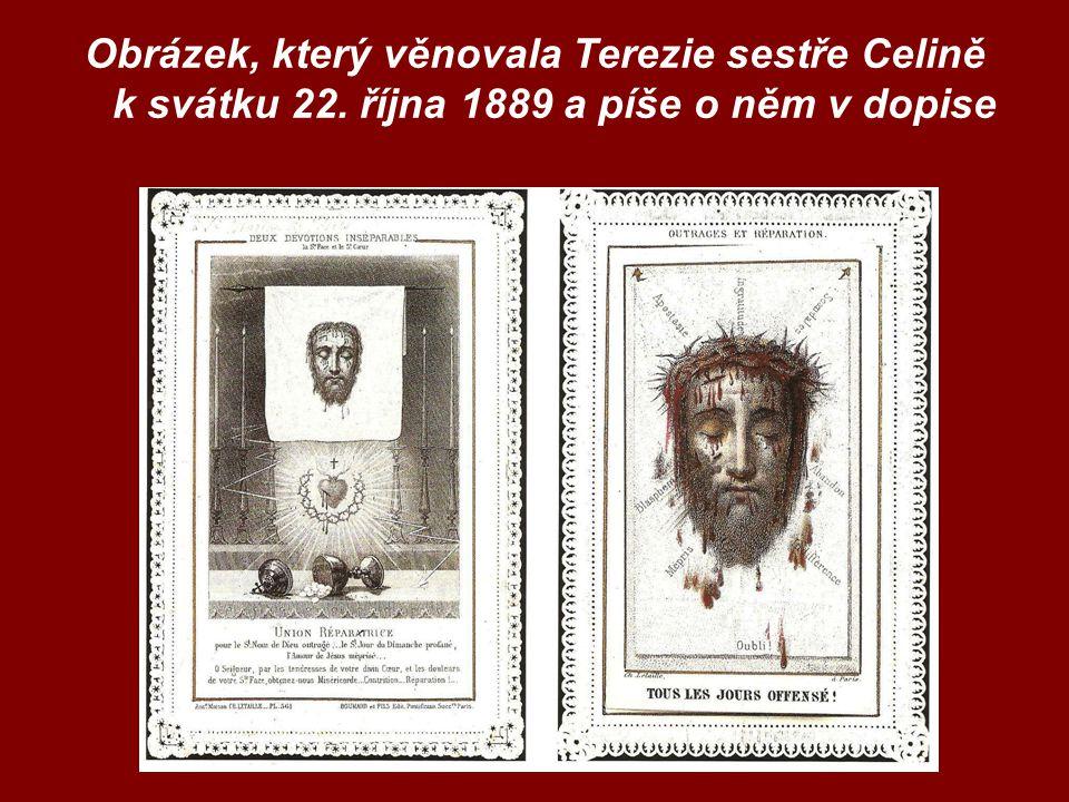 Obrázek, který věnovala Terezie sestře Celině k svátku 22. října 1889 a píše o něm v dopise