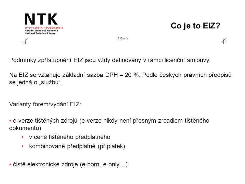 210 mm Co je to EIZ? Podmínky zpřístupnění EIZ jsou vždy definovány v rámci licenční smlouvy. Na EIZ se vztahuje základní sazba DPH – 20 %. Podle česk