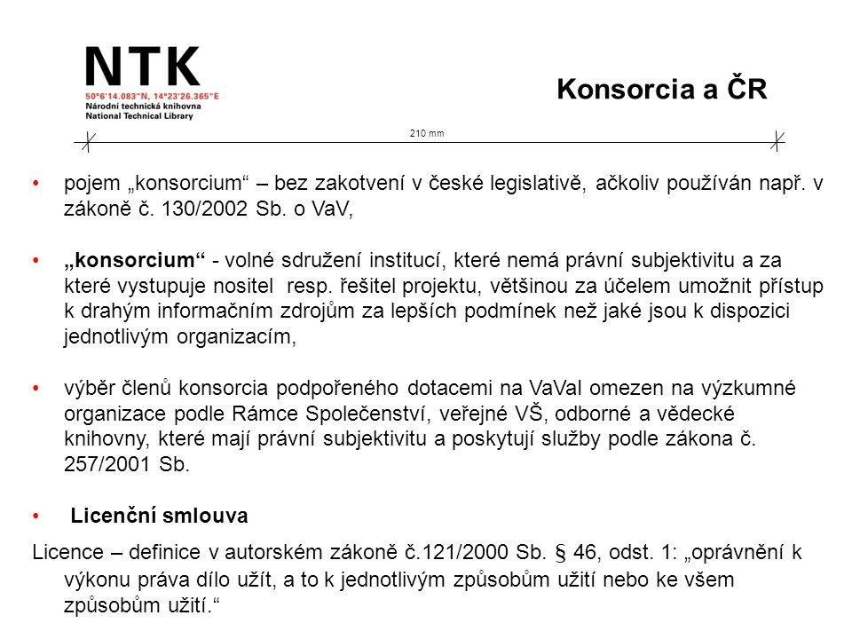 """210 mm Konsorcia a ČR pojem """"konsorcium"""" – bez zakotvení v české legislativě, ačkoliv používán např. v zákoně č. 130/2002 Sb. o VaV, """"konsorcium"""" - vo"""