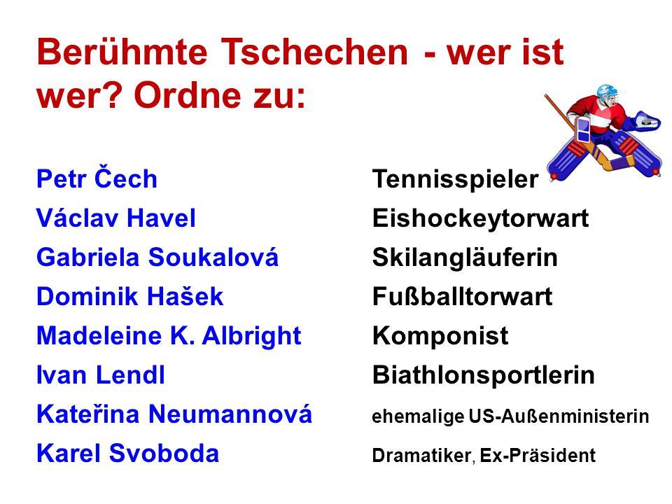 Berühmte Tschechen - wer ist wer.