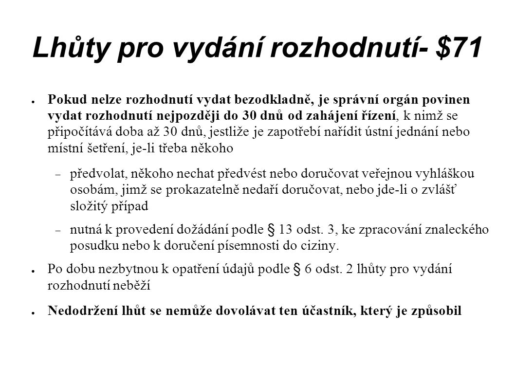 Usnesení- § 76 ● V případech stanovených zákonem rozhoduje správní orgán usnesením ● Usnesení podle § 11 odst.