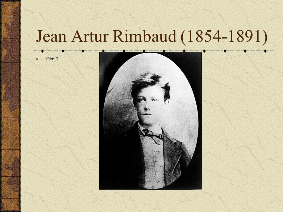 Jean Artur Rimbaud (1854-1891) Obr. 3