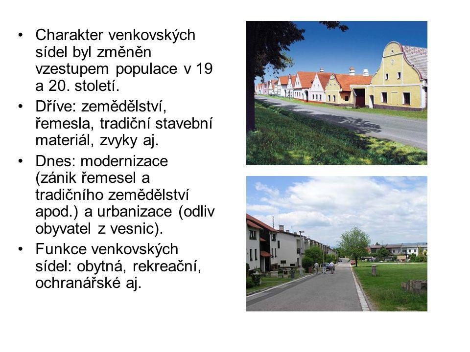Charakter venkovských sídel byl změněn vzestupem populace v 19 a 20. století. Dříve: zemědělství, řemesla, tradiční stavební materiál, zvyky aj. Dnes:
