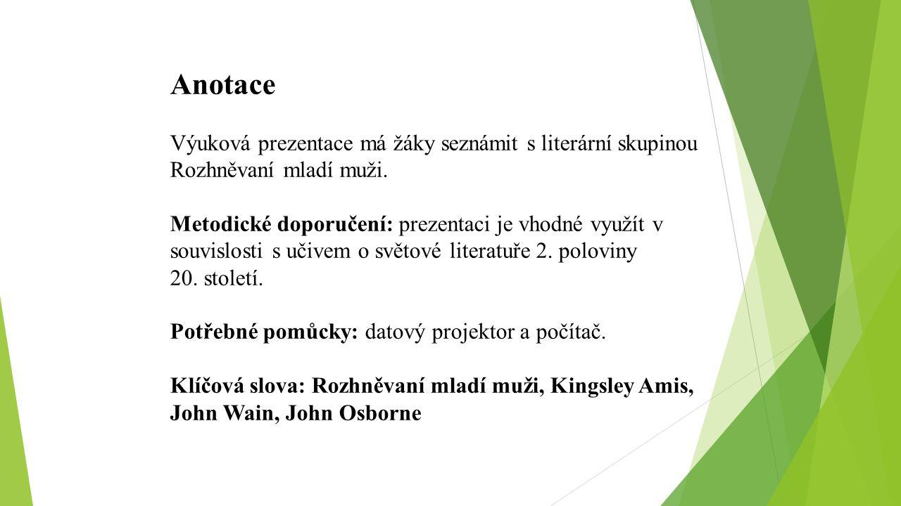 Anotace Výuková prezentace má žáky seznámit s literární skupinou Rozhněvaní mladí muži. Metodické doporučení: prezentaci je vhodné využít v souvislost
