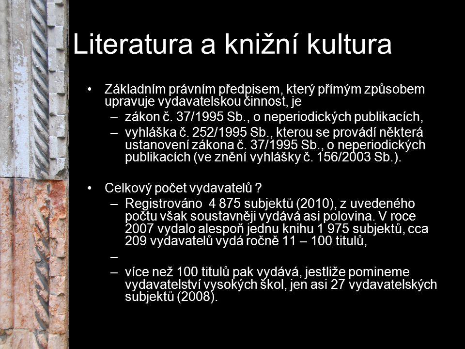 Literatura a knižní kultura Základním právním předpisem, který přímým způsobem upravuje vydavatelskou činnost, je –zákon č. 37/1995 Sb., o neperiodick