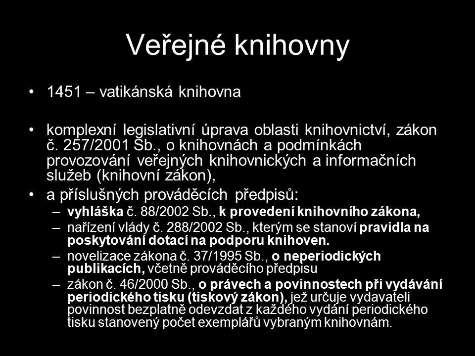 Veřejné knihovny 1451 – vatikánská knihovna komplexní legislativní úprava oblasti knihovnictví, zákon č. 257/2001 Sb., o knihovnách a podmínkách provo