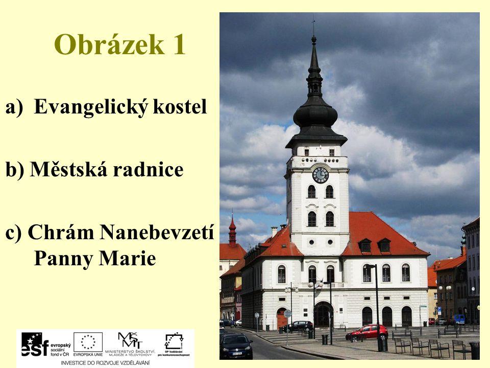 Obrázek 1 a)Evangelický kostel b) Městská radnice c) Chrám Nanebevzetí Panny Marie