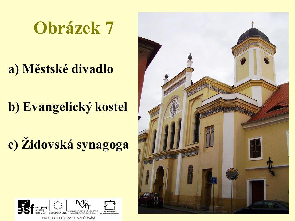 Obrázek 7 a) Městské divadlo b) Evangelický kostel c) Židovská synagoga