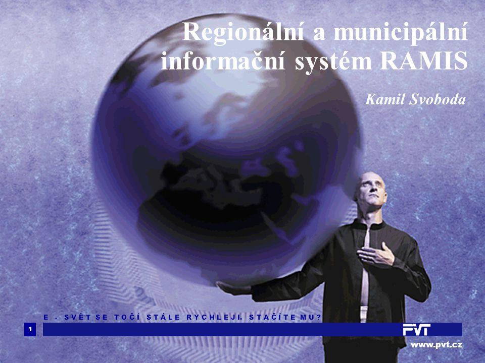 2 www.pvt.cz Regionální a municipální informační systém RAMIS Regionální a municipální informační systém (RAMIS) je internetovou aplikací realizovanou jako modulární informační systém, vývojově otevřený, konstruovaný pro podporu poznávacích, plánovacích a kontrolních činností orgánů a úřadů veřejné správy.