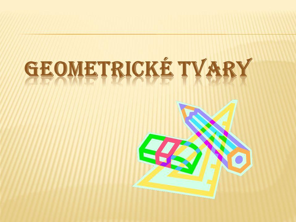 Poznávání geometrických tvarů Vrcholy a strany čtverce Vrcholy a strany trojúhelníku Vrcholy a strany obdelníku