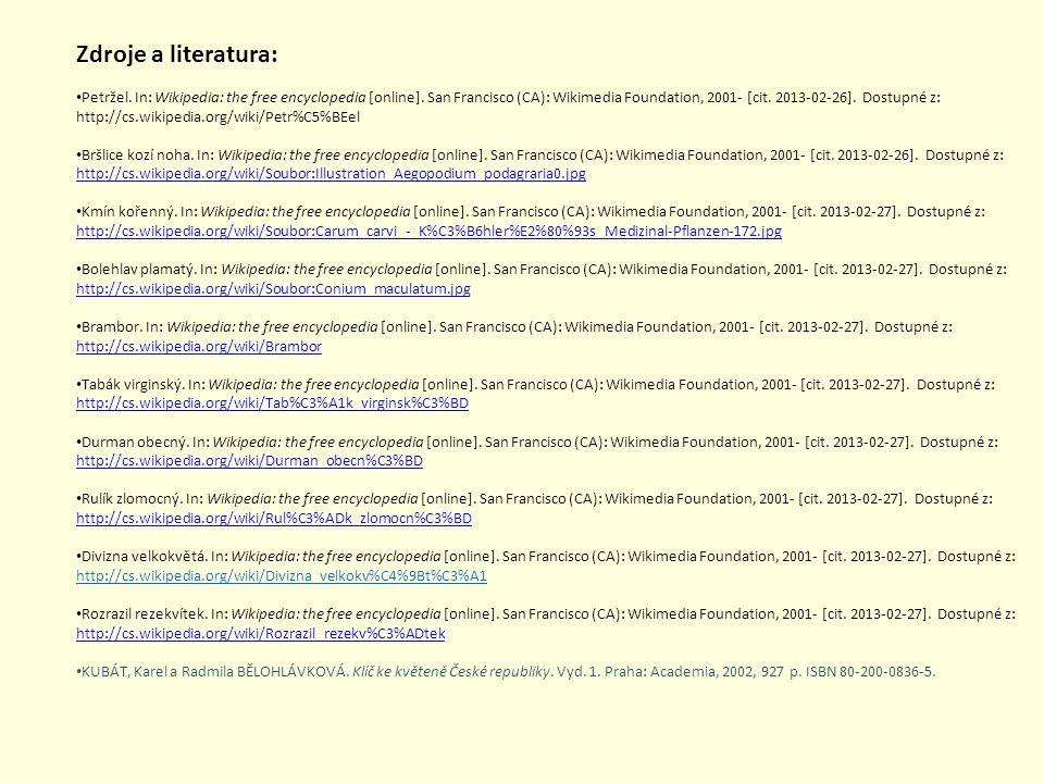 Zdroje a literatura: Petržel. In: Wikipedia: the free encyclopedia [online]. San Francisco (CA): Wikimedia Foundation, 2001- [cit. 2013-02-26]. Dostup