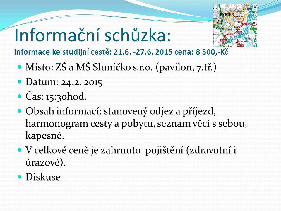 Informační schůzka: informace ke studijní cestě: 21.6.