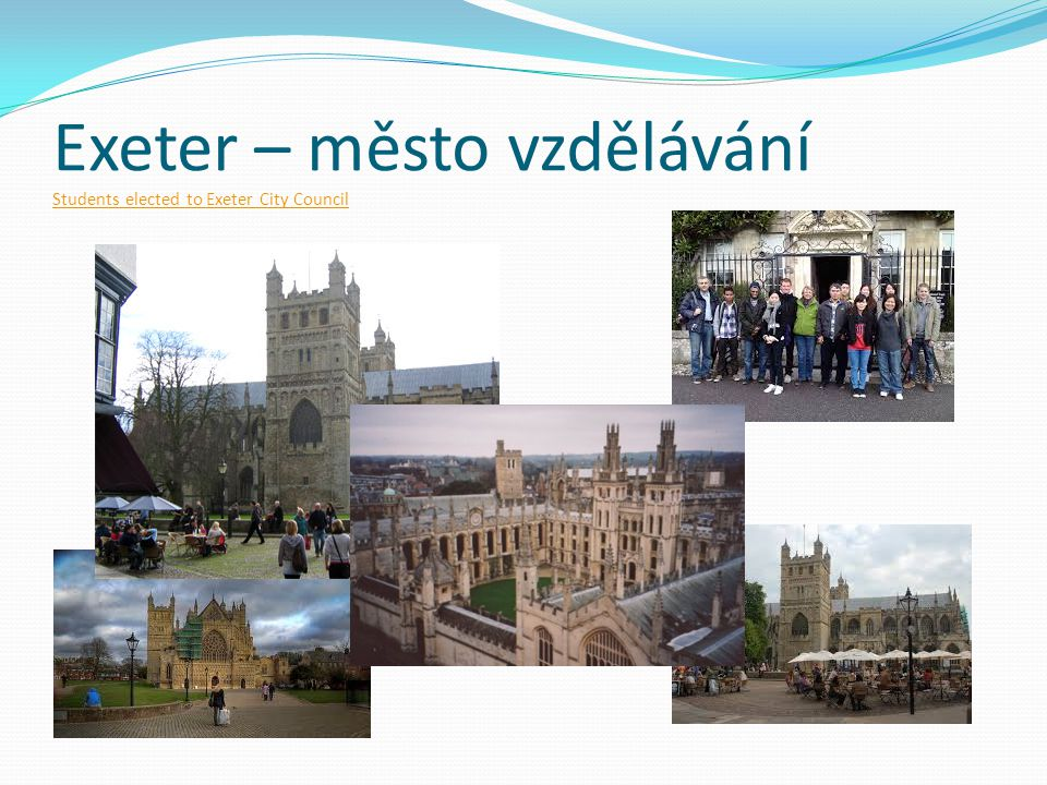Exeter – město vzdělávání Students elected to Exeter City Council Students elected to Exeter City Council