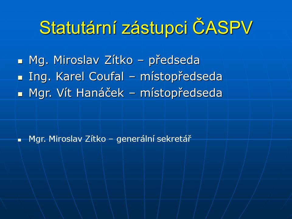 Statutární zástupci ČASPV Mg. Miroslav Zítko – předseda Mg.