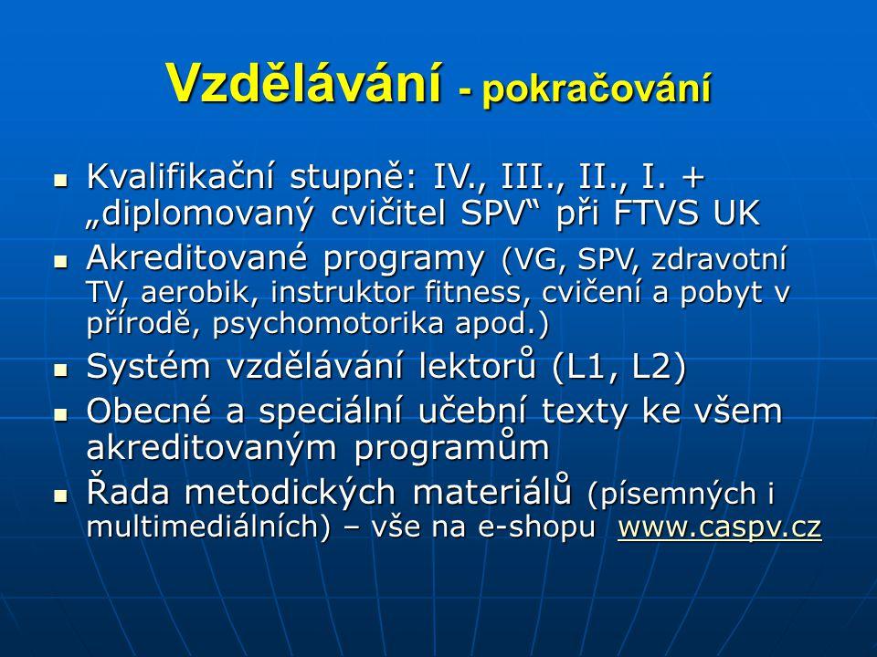 Vzdělávání - pokračování Kvalifikační stupně: IV., III., II., I.