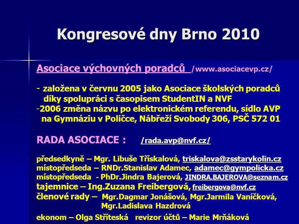 Kongresové dny Brno 2010 Asociace výchovných poradců /www.asociacevp.cz/ - založena v červnu 2005 jako Asociace školských poradců díky spolupráci s ča