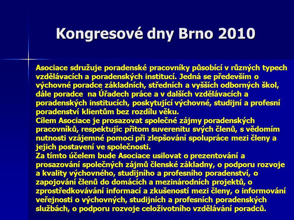 Kongresové dny Brno 2010 Asociace sdružuje poradenské pracovníky působící v různých typech vzdělávacích a poradenských institucí. Jedná se především o