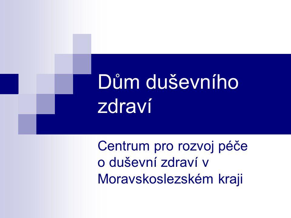 Dům duševního zdraví Centrum pro rozvoj péče o duševní zdraví v Moravskoslezském kraji