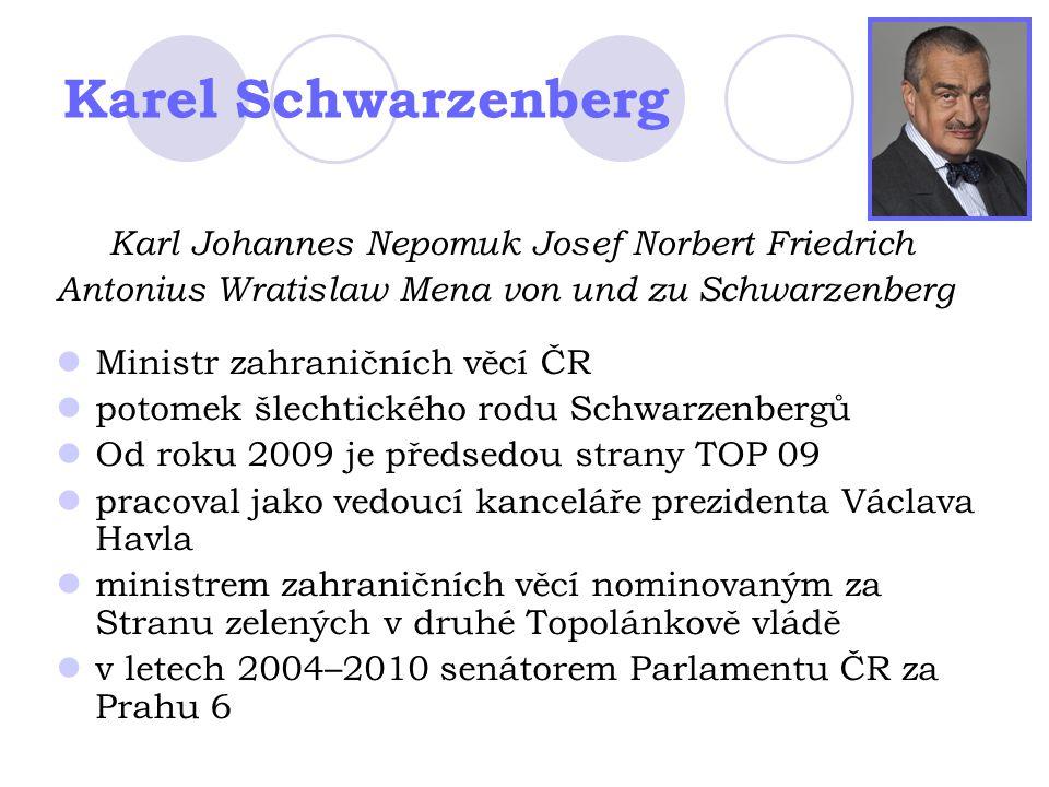 Karel Schwarzenberg Karl Johannes Nepomuk Josef Norbert Friedrich Antonius Wratislaw Mena von und zu Schwarzenberg Ministr zahraničních věcí ČR potome