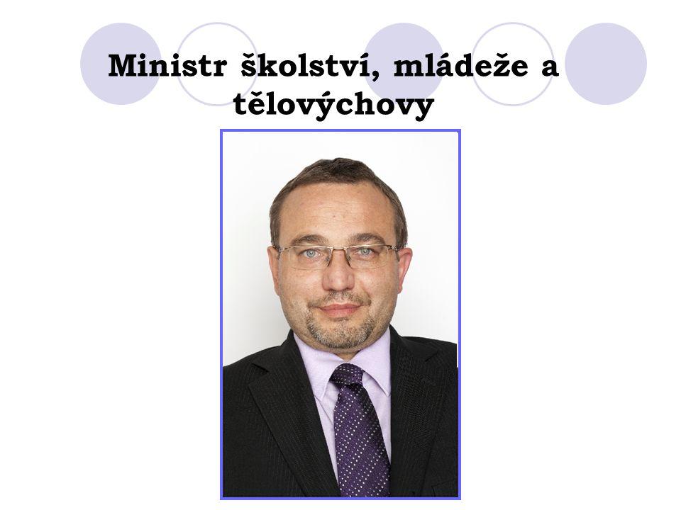 Josef Dobeš Ministr školství, mládeže a tělovýchovy ČR psycholog a politik.