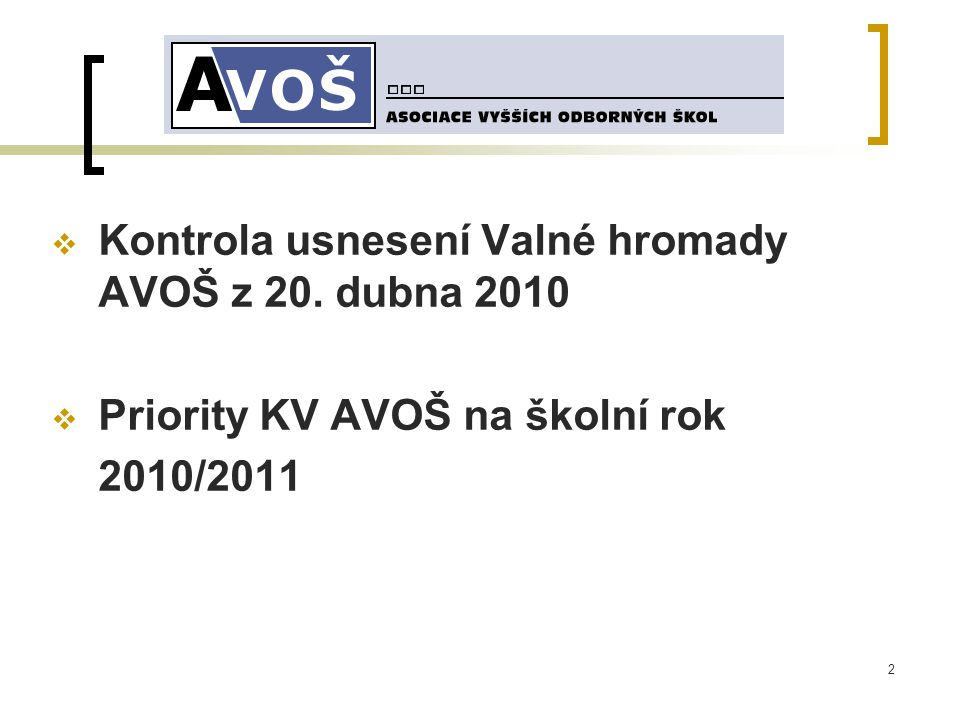 2  Kontrola usnesení Valné hromady AVOŠ z 20.