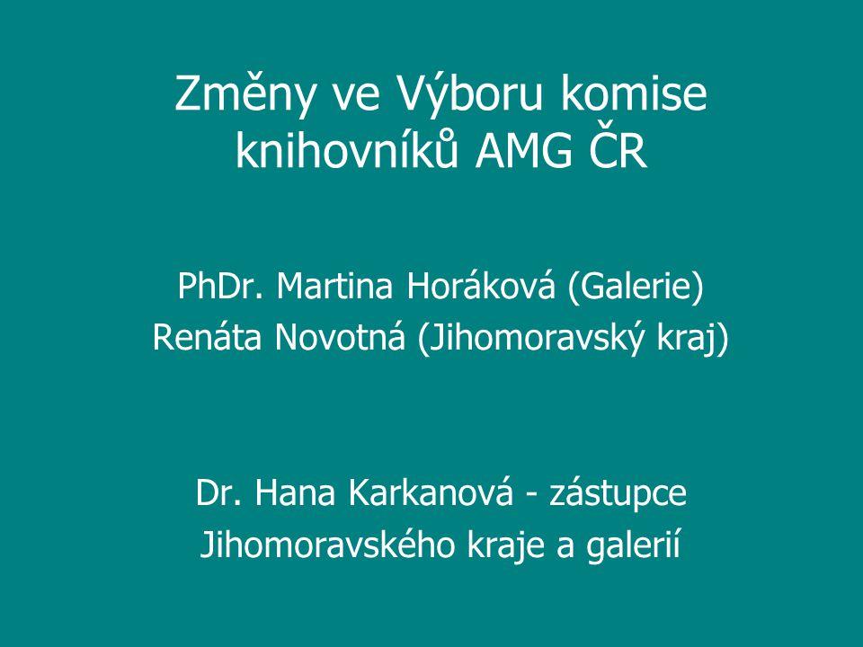 Členové výkonného výboru Komise knihovníků AMG n Předsedkyně : PhDr.